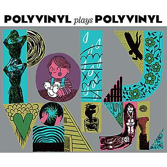 Polyvinyl Plays Polyvinyl - Polyvinyl Plays Polyvinyl [Vinyl] USA import