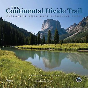 The Continental Divide Trail by Mann & Barney ScoutKristof & Nicholas