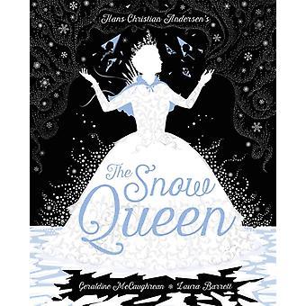 The Snow Queen av Geraldine Mccaughrean & Hans Christian Andersen & Illustrerad av Laura Barrett