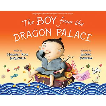 The Boy From the Dragon Palace by Margaret Read MacDonald & Illustrated by Sachiko Yoshikawa
