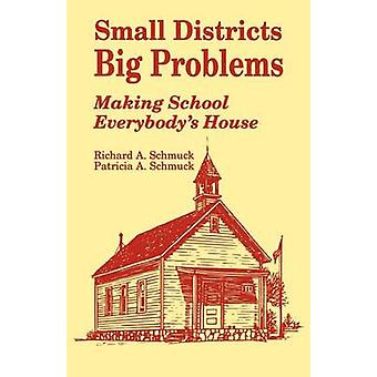 Small Districts - Big Problems - Making School Everybody's House by Ri