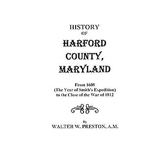 History of Harford County - Maryland - from 1608 (the Year of Smith's