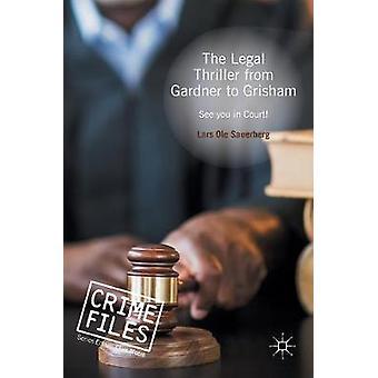 Oikeudellinen trilleri Gardnerista Grishamiin - Nähdään oikeudessa! tekijä Lars