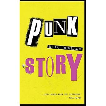 Punk Story by Neil Rowland - 9781785386695 Book