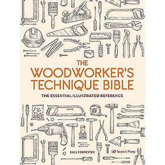 La Bible de la technique des menuisiers La référence illustrée essentielle