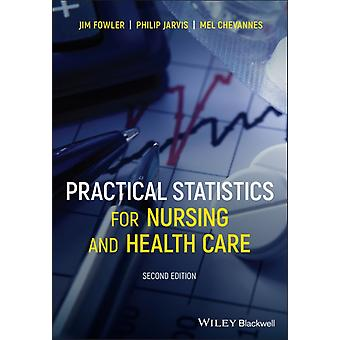 Practical Statistics for Nursing and Health Care by Jim FowlerPhilip JarvisMel Chevannes