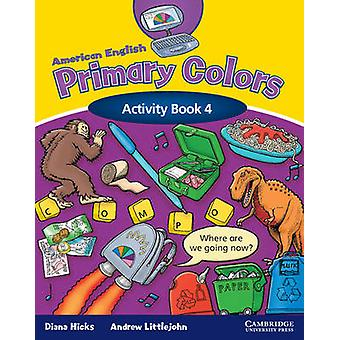 American English Primary Colors 4 Activity Book by Andrew Littlejohn Diana Hicks