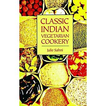 Classic Indian Vegetarian Cookery by Julie Sahni