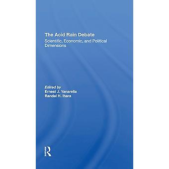 The Acid Rain Debate door Ernest J YanarellaRandal H. Ihara