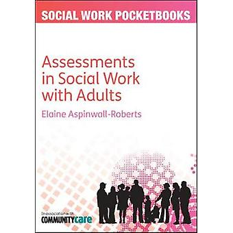 Pocketbook Guide to Assessments in Social Work with Adults by Elaine AspinwallRoberts