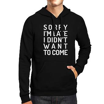 Sorry I'm Late Black Unisex Funny Saying Hoodie Gifts For Birthday
