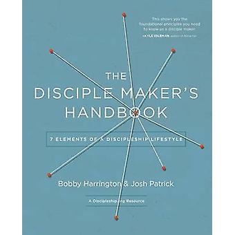 The Disciple-Maker's Handbook - Seven Elements of a Discipleship Lifes