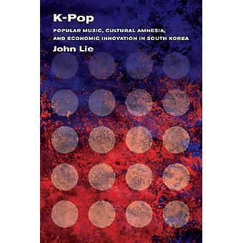 K-Pop - musique populaire - amnésie culturelle - et l'Innovation économique dans