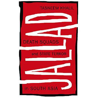 Jallad - Death Squads and State Terror in South Asia by Tasneem Khalil