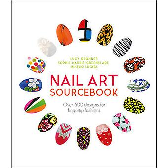 Nail Art Sourcebook af Stedmoderblomst Alexander - Iwasaki Sugita - Sophie Harri