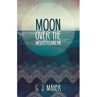 Måne över Medelhavet av G. J. Maher - 9781925367898 bok