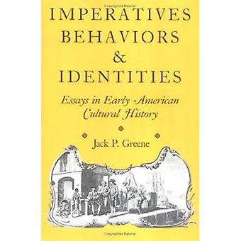 Imperatives - Behaviors and Identities - Essays in Early American Cult