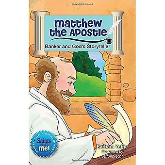 Matthew the Apostle: Banker and God's Storyteller (Saints and Me!)