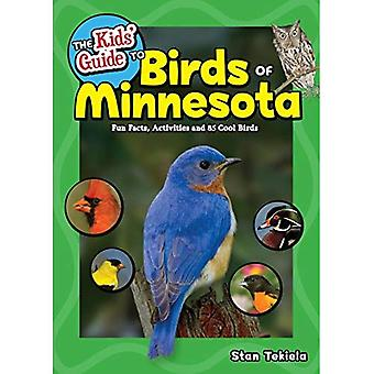 The Kids' Guide to Birds of Minnesota: Fun Facts, Activities, and 100 Species� of Cool Birds (Birding Children's Books)