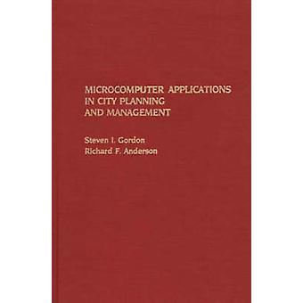 Aplicaciones de la microcomputadora en Urbanismo y gestión por Gordon y Steven I.