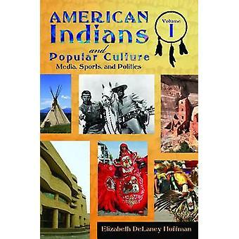 Indianer und Populärkultur 2 Lautstärke von & Elizabeth Hoffman Delaney