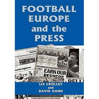 Football Europe and the Press by Crolley & Liz