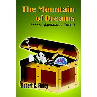 The Mountain of Dreams  s Adventure  Book 1 by Finley & Robert C.