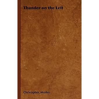 Thunder on the Left by Morley & Christopher