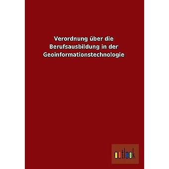Verordnung Uber dø Berufsausbildung i Der Geoinformationstechnologie av Ohne Autor