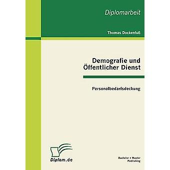 Demografie Und öffentlicher Dienst Personalbedarfsdeckung da Dockenfuss & Thomas