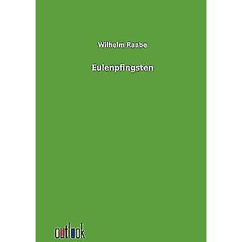 Eulenpfingsten jäseneltä Raabe & Wilhelm