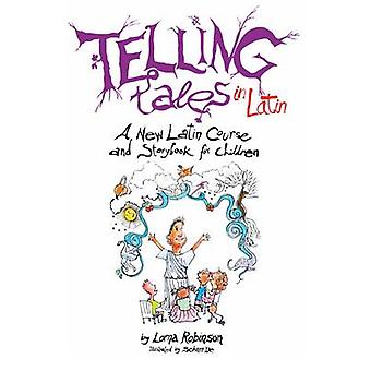 Telling Tales in Latin - A New Latin Course and Storybook for Children