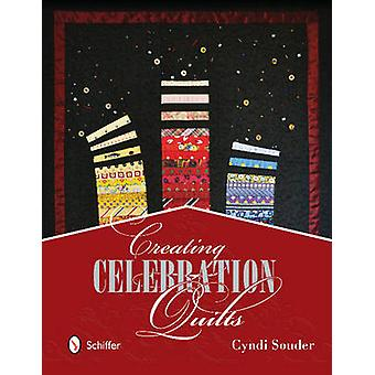 Creating Celebration Quilts by Cyndi Souder - 9780764343506 Book