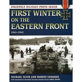 First Winter on the Eastern Front by Michael Olive - Robert Edwards -