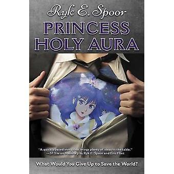 Princess Holy Aura by Ryk E Spoor - 9781481482820 Book