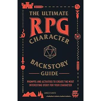 The Ultimate RPG Character Backstory Guide - Prompts and Activities to