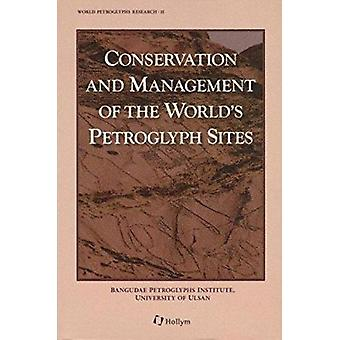 Conservation and Management of the World's Petroglyph Sites by Hotae