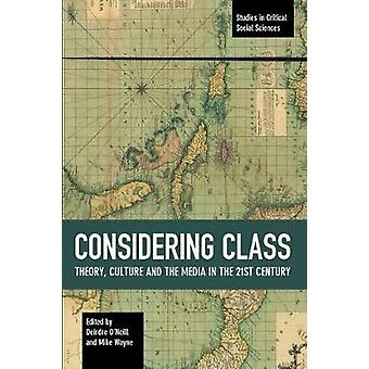Considering Class - Theory - Culture and the Media in the 21st Century