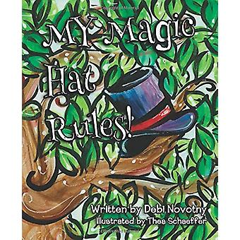 My Magic Hat Rules! by Debi Novotny - 9781684014491 Book