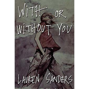With or without You by Lauren Sanders - 9781888451696 Book