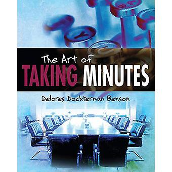 The Art of Taking Minutes by Delores Dochterman Benson - 978193559763