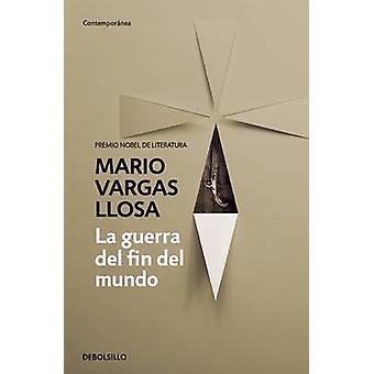 La Guerra Del Fin Del Mundo by Mario Vargas Llosa - 9788490625613 Book