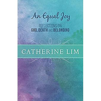 An Equal Joy - Reflections on God - Death and Belonging by Catherine L