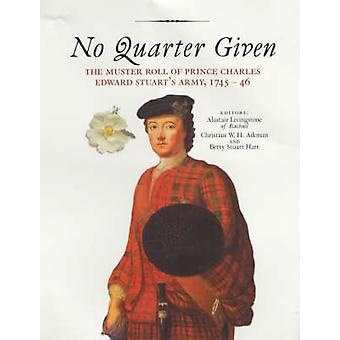 No Quarter Given - The Muster Roll of Prince Charles Edward Stuart's A
