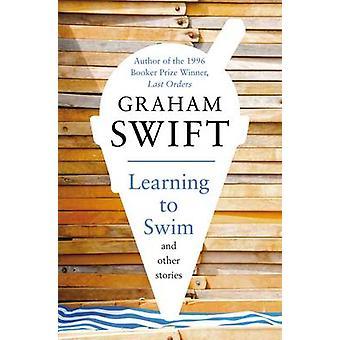 Oppia uimaan ja muita tarinoita Graham Swift - 9780330518260 Bo