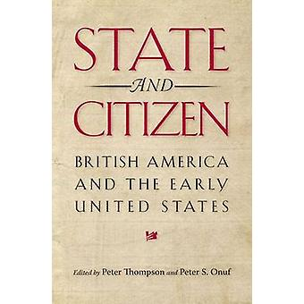 State and Citizen - British America and the Early United States by Pet