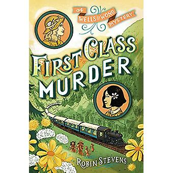 First Class Murder by Robin Stevens - 9781481422192 Book