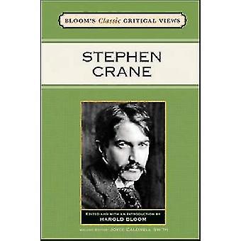 Stephen Crane by Harold Bloom - Joyce Caldwell Smith - 9781604134322