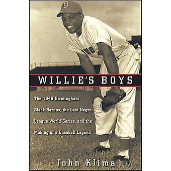 Willie's Boys - The 1948 Birmingham Black Barons - the Last Negro Leag
