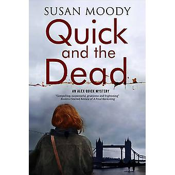 Quick and The Dead A contemporary British mystery by Moody & Susan